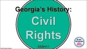Georgias History Civil Rights 2015 Brain Wrinkles SS