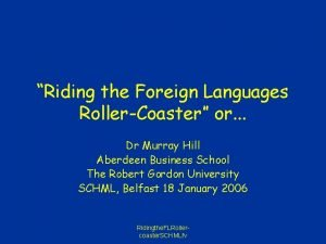 Riding the Foreign Languages RollerCoaster or Dr Murray
