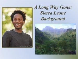 A Long Way Gone Sierra Leone Background Sierra