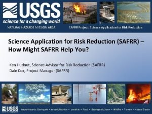 NATURAL HAZARDS MISSION AREA SAFRR Project Science Application