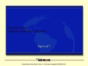 Essential Tremor DiagnosisDifferential Diagnosis Part 4 of 7