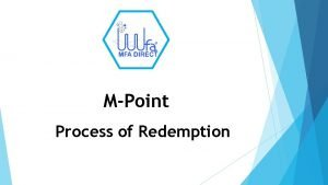 MPoint Process of Redemption LOGIN THE APP Login