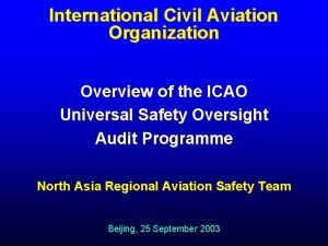 International Civil Aviation Organization Overview of the ICAO