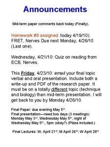 Announcements Midterm paper comments back today Finally Homework