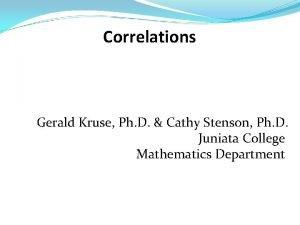 Correlations Gerald Kruse Ph D Cathy Stenson Ph