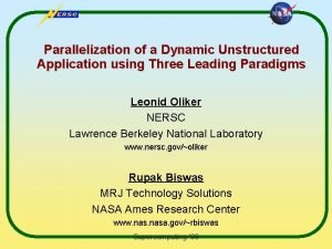 Parallelization of a Dynamic Unstructured Application using Three