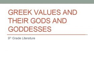 GREEK VALUES AND THEIR GODS AND GODDESSES 9