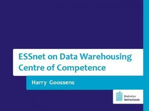 ESSnet on Data Warehousing Centre of Competence Harry