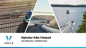 Nyheter frn Finland Vesa Mnnist Trafikledsverket 16 9