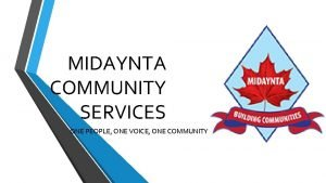 MIDAYNTA COMMUNITY SERVICES ONE PEOPLE ONE VOICE ONE