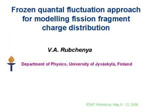Frozen quantal fluctuation approach for modelling fission fragment