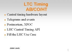LTC Timing ABCOHT Central timing hardware layout Telegrams