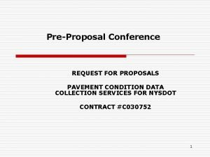 PreProposal Conference REQUEST FOR PROPOSALS PAVEMENT CONDITION DATA