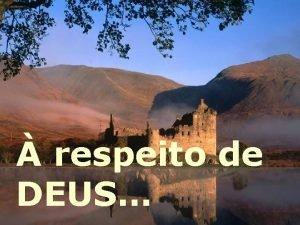 respeito de DEUS Deus no escolhe pessoas capacitadas