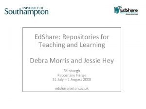 Ed Share Repositories for Teaching and Learning Debra