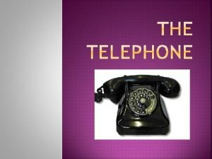 A telephone is an instrument that sends and