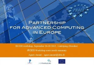 IRODS workshop September 26 28 2012 Linkping Sweden