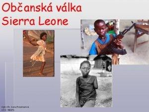 Obansk vlka Sierra Leone Autor Bc Ivana Rozehnalov