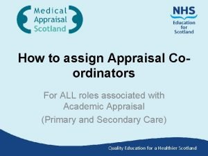How to assign Appraisal Coordinators For ALL roles