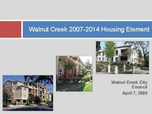 Walnut Creek 2007 2014 Housing Element Walnut Creek