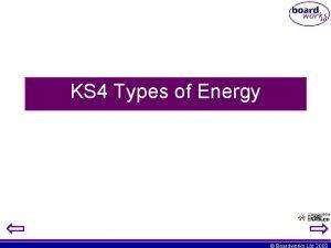 KS 4 Types of Energy Boardworks Ltd 2003