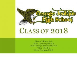 CLASS OF 2018 Mrs Collins AC Mrs Chancey