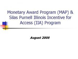 Monetary Award Program MAP Silas Purnell Illinois Incentive