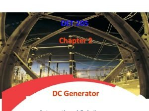 DET 205 Chapter 2 DC Generator DC Generator
