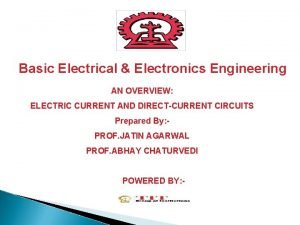 Basic Electrical Electronics Engineering AN OVERVIEW ELECTRIC CURRENT