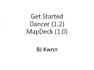 Get Started Dancer 1 2 Map Deck 1