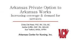 Arkansas Private Option to Arkansas Works Increasing coverage