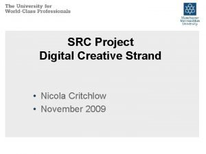 SRC Project Digital Creative Strand Nicola Critchlow November