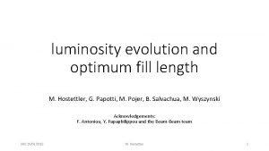 luminosity evolution and optimum fill length M Hostettler