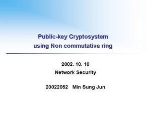 Publickey Cryptosystem using Non commutative ring 2002 10