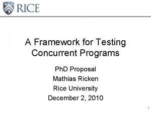 A Framework for Testing Concurrent Programs Ph D