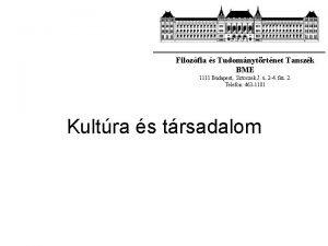 Filozfia s Tudomnytrtnet Tanszk BME 1111 Budapest Sztoczek