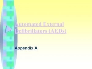 Automated External Defibrillators AEDs Appendix A Topic Overview