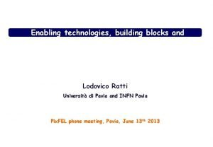 Pix FEL Enabling technologies building blocks and architectures
