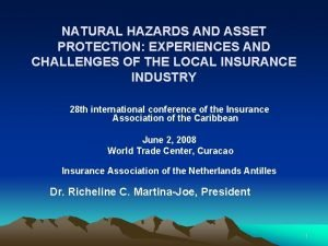 NATURAL HAZARDS AND ASSET PROTECTION EXPERIENCES AND CHALLENGES