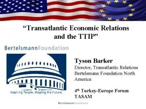 Who We Are Transatlantic Economic Relations and the