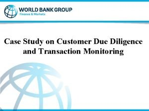 Case Study on Customer Due Diligence and Transaction