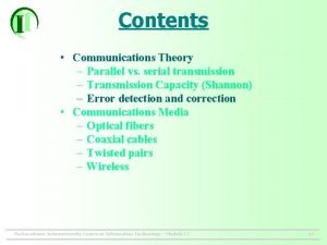 Contents Communications Theory Parallel vs serial transmission Transmission