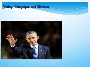 Voting Campaigns and Elections Elections and Democracy Prospective