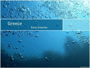 Greece Early Empires The Greek CityStates Early CityStates