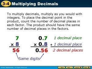 3 4 Multiplying Decimals To multiply decimals multiply