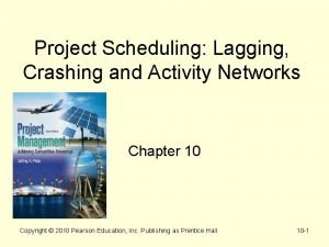 Project Scheduling Lagging Crashing and Activity Networks Chapter