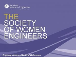 THE SOCIETY OF WOMEN ENGINEERS Agenda Awards Outreach
