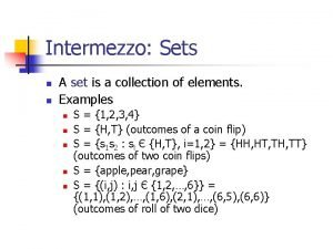 Intermezzo Sets n n A set is a
