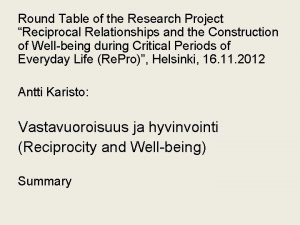 Round Table of the Research Project Reciprocal Relationships
