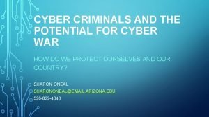 CYBER CRIMINALS AND THE POTENTIAL FOR CYBER WAR